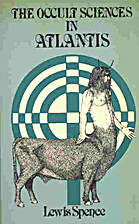 Occult Sciences in Atlantis by Lewis Spence