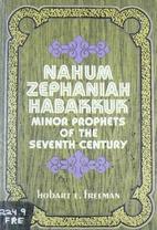 Nahum, Zephaniah, Habakkuk;: Minor prophets…