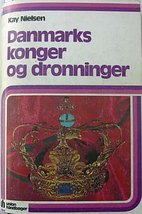 Danmarks konger og dronninger by Kay Nielsen
