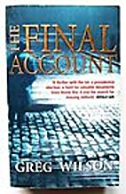 The final account by Wilson Greg