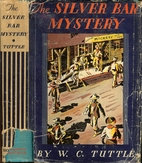 The Silver Bar Mystery by Wilbur C. Tuttle