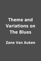 Theme and Variations on The Blues by Zane…