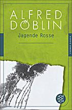 Jagende Rosse by Alfred Döblin