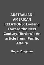 AUSTRALIAN-AMERICAN RELATIONS: Looking…