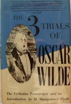 The three trials of Oscar Wilde by H.…