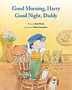 Good Morning, Harry - Good Night, Daddy by…
