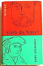 Stirb, du Narr! by Karl Zuchardt