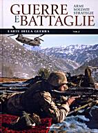 Guerre e Battaglie. L'arte della guerra.…