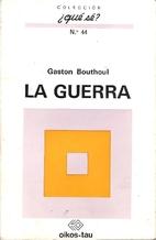 La guerra by Gaston Bouthoul