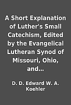A Short Explanation of Luther's Small…