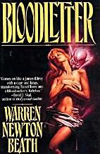 Bloodletter by Warren Newton Beath