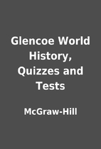 Glencoe World History, Quizzes and Tests by…
