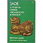 Jade: A Study in Chinese Archaeology &…