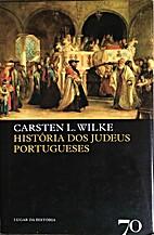 História dos Judeus Portugueses by Carsten…