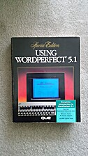 Using Wordperfect 5.1 by Que Corporation