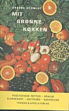 Mit grønne køkken by Grethe Schmidt