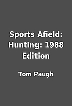 Sports Afield: Hunting: 1988 Edition by Tom…