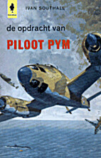 De opdracht van piloot Pym by Ivan Southall