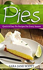 Pies: Quick & Easy Pie Recipes For Every…