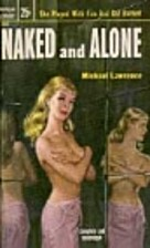 Naked and Alone by Michael Lawrence