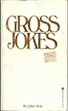 GROSS JOKES by Julius Alvin