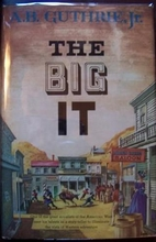 The Big It by A.B. Jr Guthrie