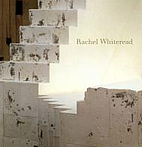 Rachel Whiteread by Lisa G. Corrin