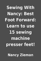 Sewing With Nancy: Best Foot Forward: Learn…