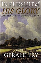 In Pursuit of His Glory - A Quest to Know…