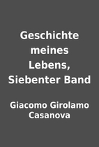 Geschichte meines Lebens, Siebenter Band by…