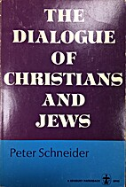 The dialogue of Christians and Jews by…