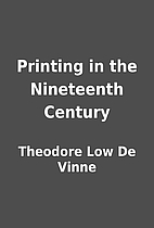 Printing in the Nineteenth Century by…
