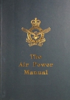 Air Power Manual, 1st Edition by Royal…