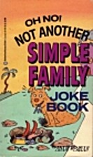 Oh No! Not Another Simple Family Joke Book…