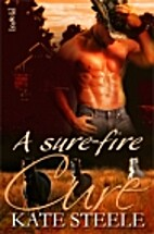 A Sure-Fire Cure by Kate Steele