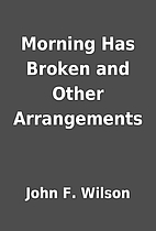 Morning Has Broken and Other Arrangements by…