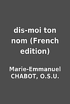 dis-moi ton nom (French edition) by…
