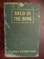 Bred in the bone by Thomas Nelson Page