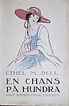 En chans på hundra by E. M. Dell