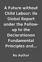 A Future without Child Labour: Ilo Global…