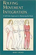 Rolfing movement integration : a self-help…