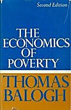 The economics of poverty by Thomas Balogh