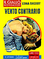 Vento contrario - Il Giallo Mondadori n. 509…