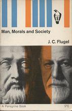 Man, Morals and Society: A Psychoanalytic…