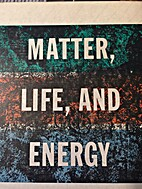 Matter, life, and energy by W. B Herron