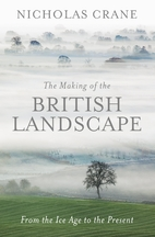 The Making Of The British Landscape: From…