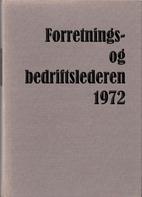 Forretnings- og bedriftslederen 1972 by…