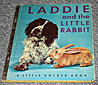 Laddie And The Little Rabbit by Bill…