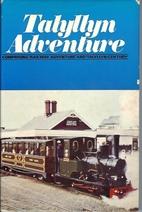 Talyllyn Adventure by L. T. C. Rolt