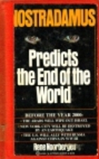 Nostradamus Predicts The End of the World by…